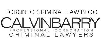 Toronto Criminal Law Blog - Calvin Barry Toronto Criminal Lawyer
